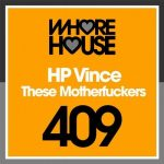 HP Vince – These Motherfuckers