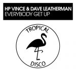 Dave Leatherman, HP Vince – Everybody Get Up