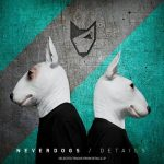 Neverdogs – Details Album Sampler