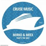 Mirko & Meex – That's The Way
