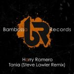 Harry Romero – Tania – Steve Lawler Remix
