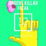 Groove Killah – Freak