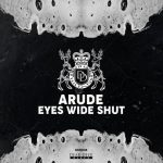 Arude – EYES WIDE SHUT