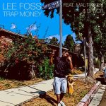 Lee Foss, SPNCR, Mal Rainey, Eli Brown – TRAP MONEY