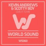 Scotty Boy, Kevin Andrews – Give It To Me