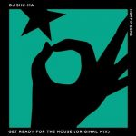 DJ Shu-ma – Get Ready For The House