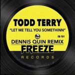 Todd Terry, D.M.S. – Let Me Tell You Somethinn (Dennis Quin Remix)