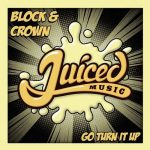 Block & Crown – Go Turn It Up