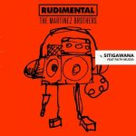 The Martinez Brothers, Rudimental, Faith Mussa – Sitigawana (feat. Faith Mussa)