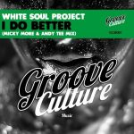 White Soul Project – I Do Better (Micky Mor & Andy Tee Mix)