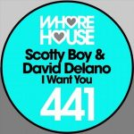 Scotty Boy, David Delano – I Want You