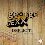 George Dexx – Deflect EP Incl. Remix