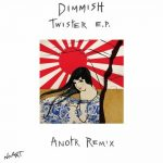 Dimmish – Twister E.P.