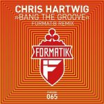 Chris Hartwig – Bang The Groove (Format:B Remix)