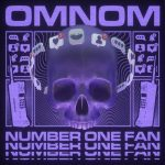 OMNOM – Number One Fan
