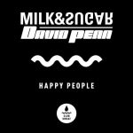 David Penn, Milk & Sugar – Happy People