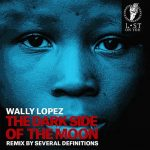 Wally Lopez, Several Definitions – THE DARK SIDE OF THE MOON