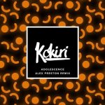 Kokiri – Adolescence – Alex Preston Remix