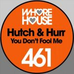 Hutch, Hurr – You Don't Fool Me