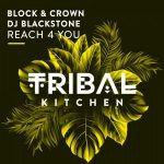 DJ Blackstone, Block & Crown – Reach 4 You
