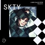 SKIY – Use Me (Extended Mix)