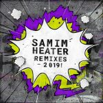 Samim – Heater (2019 Remixes)