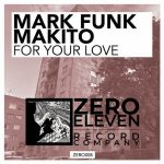 Mark Funk, Makito – For Your Love