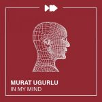 Murat Ugurlu – In My Mind