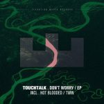 Touchtalk – Don't Worry