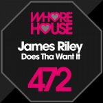 James Riley – Does Tha Want It
