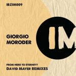Giorgio Moroder – From Here to Eternity (David Mayer Remixes)