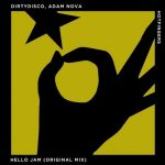 Adam Nova, Dirtydisco – Hello Jam