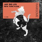 Jay de Lys – New York Flow