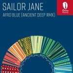 Sailor Jane – Afro Blue (Ancient Deep Remix)