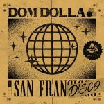 Dom Dolla – San Frandisco (Extended Mix)