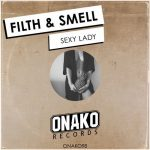 Filth & Smell – Sexy Lady