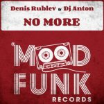 DJ Anton, Denis Rublev – No More