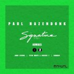 Paul Hazendonk – SIGNATURE SERIES – REMIXES PT.2