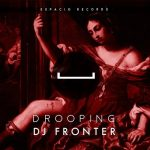 DJ Fronter – Drooping