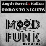 Hatiras, Angelo Ferreri – Toronto Nights