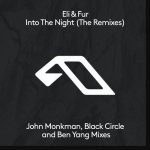 Eli & Fur – Into The Night (The Remixes)