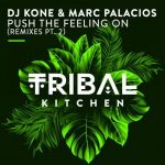 Marc Palacios, DJ Kone – Push The Feeling On (Remixes Pt. 2)