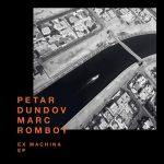 Petar Dundov, Marc Romboy – Ex Machina