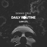 Dennis Cruz – Daily Routine