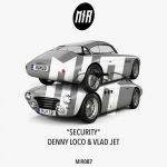 Denny Loco, Vlad Jet – Security