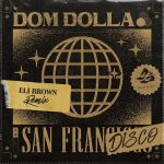 Dom Dolla – San Frandisco (Eli Brown Extended Remix)