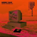 Henry Saiz – Digital Mirages Vol.3