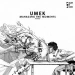 Umek – MANAGING THE MOMENTS