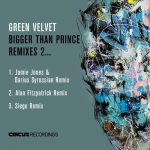Green Velvet – Bigger Than Prince, Remixes 2