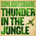Sunlightsquare – Thunder in the Jungle